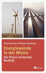 Energiewende in der Wüste von Paul Van Son und Thomas Isenburg